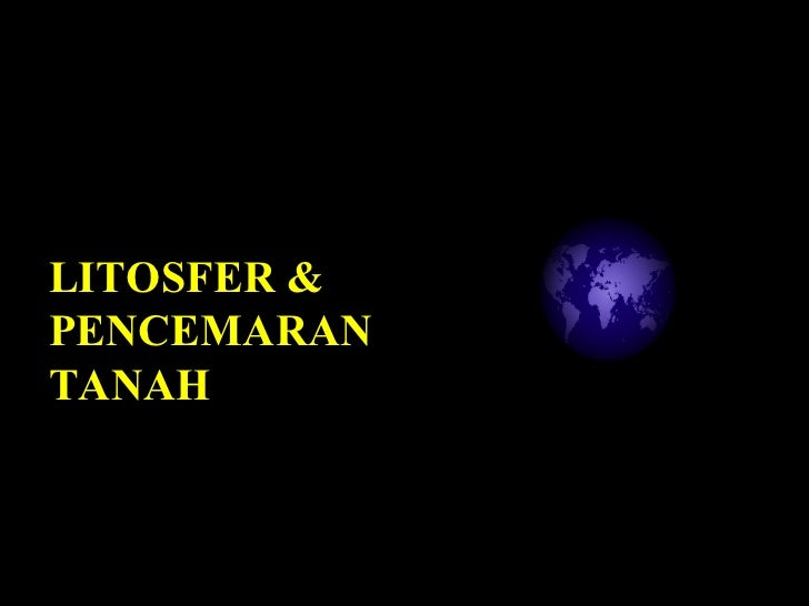 LITOSFER & PENCEMARAN TANAH
