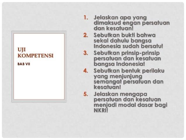 Bab vii memelihara semangat persatuan indonesia