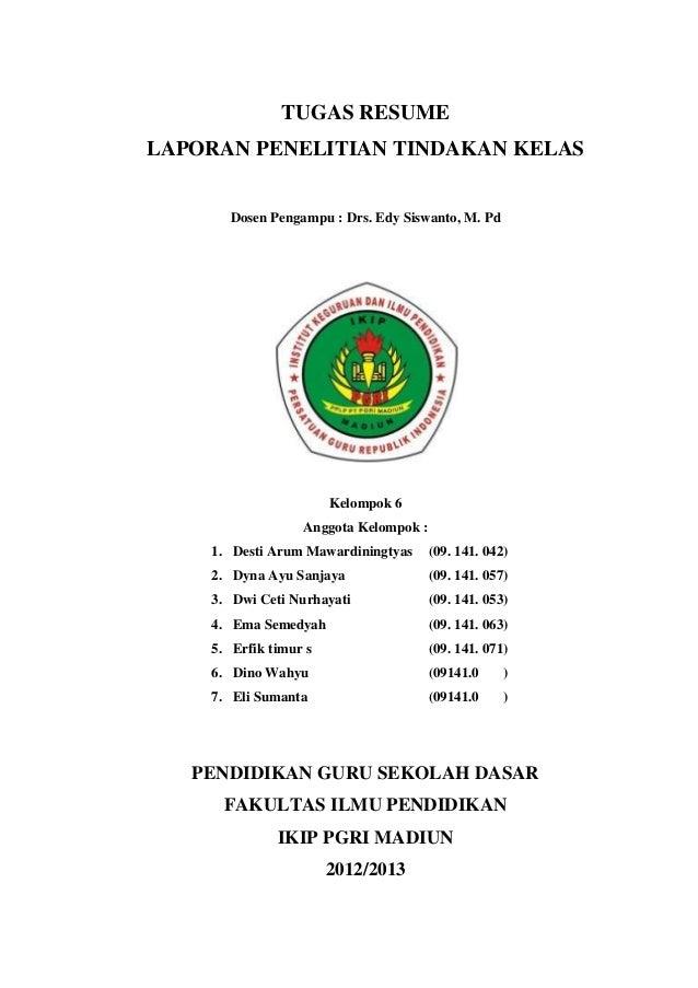 TUGAS RESUMELAPORAN PENELITIAN TINDAKAN KELAS      Dosen Pengampu : Drs. Edy Siswanto, M. Pd                       Kelompo...