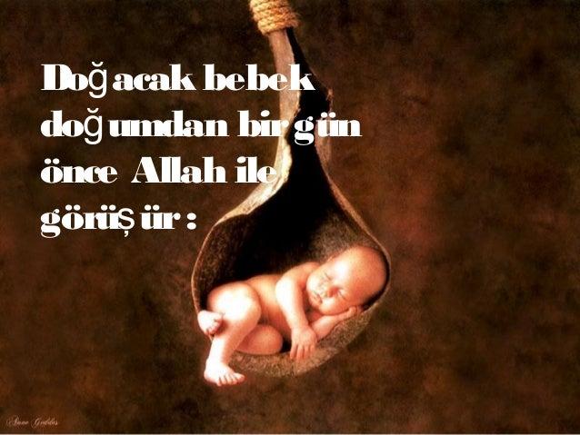 Do acak bebekğ do umdan birgünğ önce Allah ile görü ür:ş