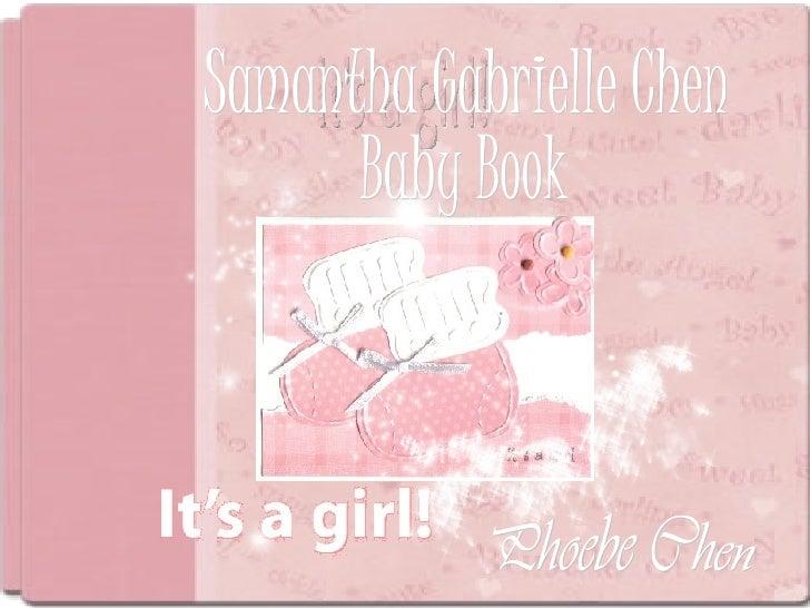 It's a girl! Samantha Gabrielle Chen Baby Book Phoebe Chen