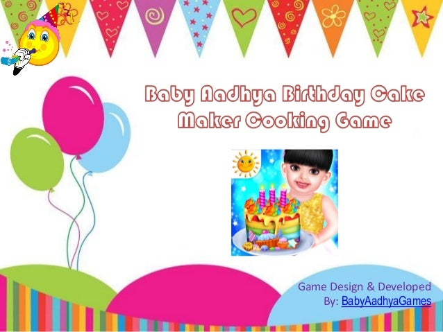 Baby Aadhya Birthday Cake Maker Cooking Game Design Developed By BabyAadhyaGames