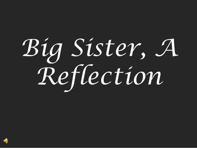 Big Sister, A Reflection