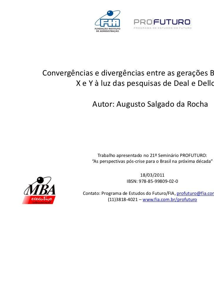 Convergências e divergências entre as gerações Baby Boomer,        X e Y à luz das pesquisas de Deal e Delloite           ...