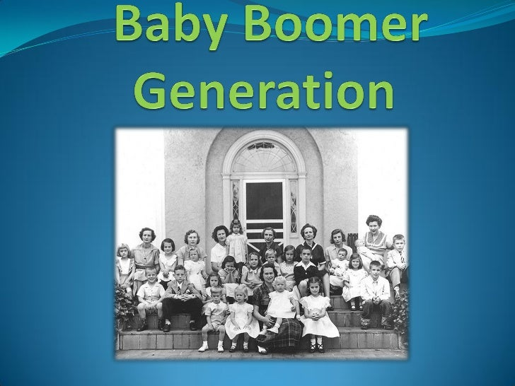 baby boomers generation essay Read this essay on baby boomers come browse our large digital warehouse of free sample essays get the knowledge you need in order to pass your classes and more.