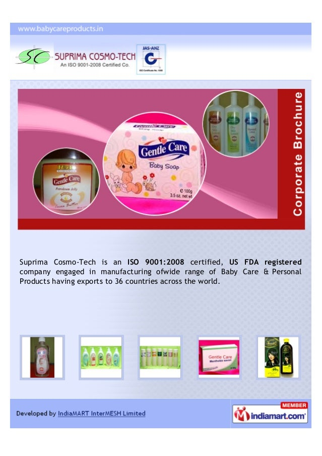 Suprima Cosmo-Tech is an ISO 9001:2008 certified, US FDA registeredcompany engaged in manufacturing ofwide range of Baby C...