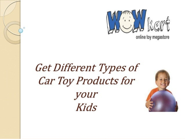 Get Different Types ofCar Toy Products foryourKids