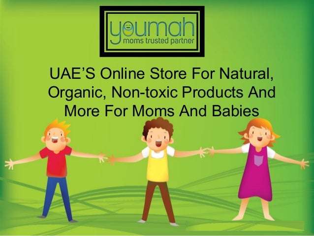 UAE'S Online Store For Natural, Organic, Non-toxic Products And More For Moms And Babies