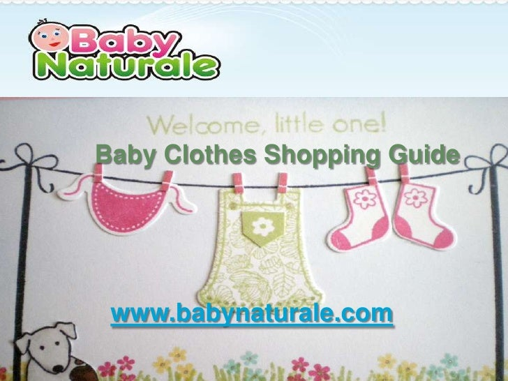 Baby Clothes Shopping Guide www.babynaturale.com