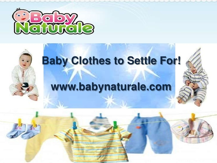 Baby Clothes to Settle For! www.babynaturale.com