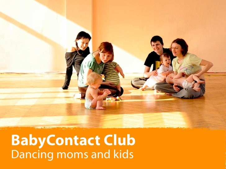 BabyContact Club Dancing moms and kids