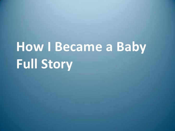 How I Became a BabyFull Story