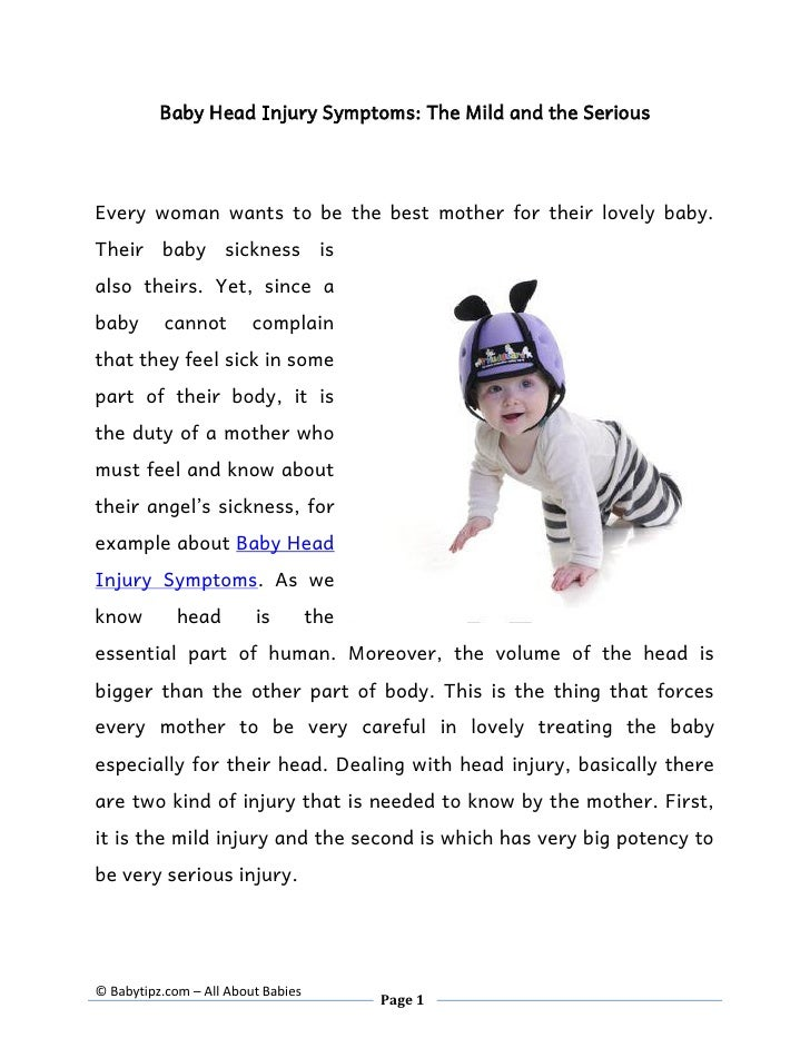 Baby Head Injury Symptoms: The Mild and the Serious     Every woman wants to be the best mother for their lovely baby. The...