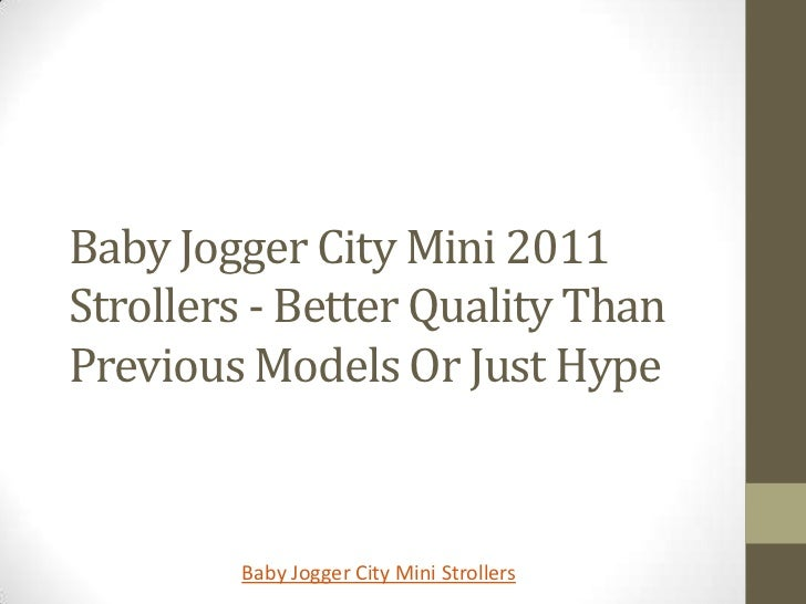 Baby Jogger City Mini 2011Strollers - Better Quality ThanPrevious Models Or Just Hype        Baby Jogger City Mini Strollers