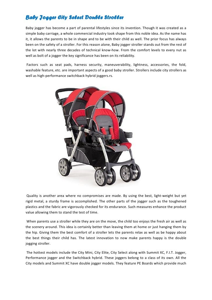Baby Jogger City Select Double StrollerBaby jogger has become a part of parental lifestyles since its invention. Though it...