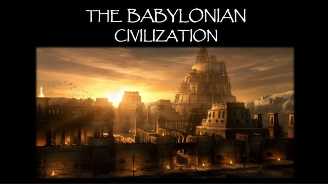 an analysis of the description of the babylonian civilization
