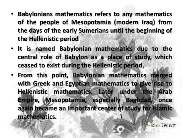analysis of babylonian mathematics Babylonian mathematics essaysbabylonian mathematics refers to the early use of math developed in mesopotamia by the mesopotamian people babylonian mathematics refers to the period of time of the early sumerians until the fall of babylonian in 539 bc the land of the babylonians existed between the.