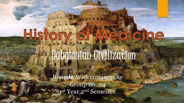 Babylonian Civilization Rivindu Wickramanayake Group no. 04 1st Year 2nd Semester
