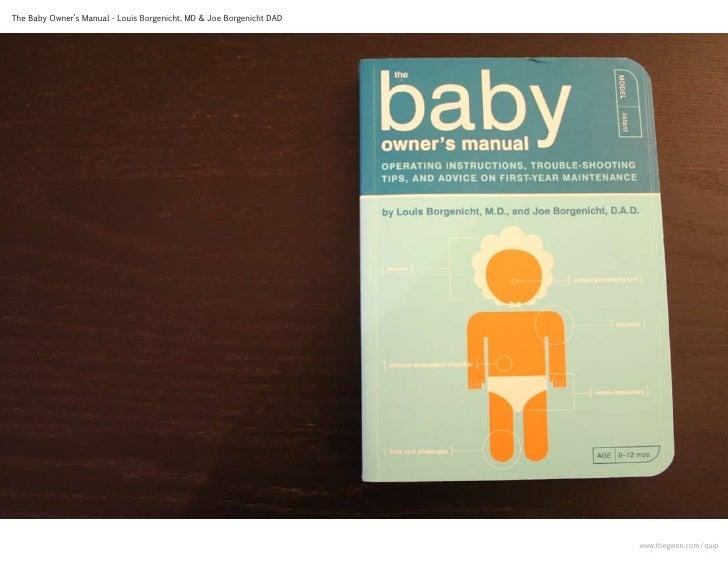 The Baby Owner's Manual - Louis Borgenicht, MD & Joe Borgenicht DAD                                                       ...
