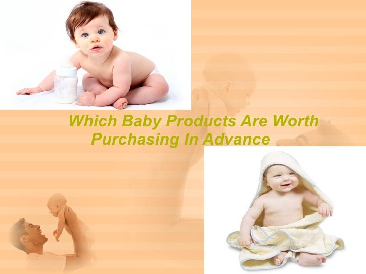 Which Baby Products Are Worth  Purchasing In Advance