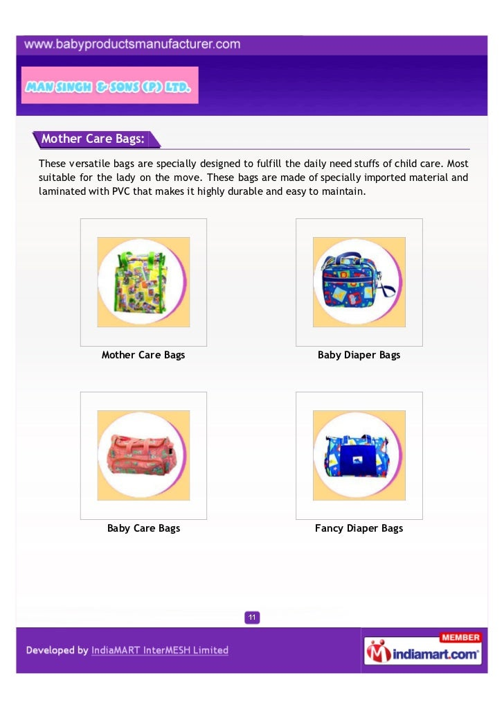 Mother Care Bags:These versatile bags are specially designed to fulfill the daily need stuffs of child care. Mostsuitable ...