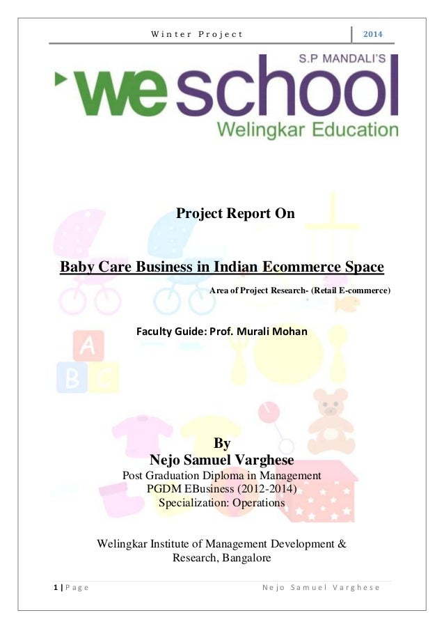 W i n t e r P r o j e c t 2014 1 | P a g e N e j o S a m u e l V a r g h e s e Project Report On Baby Care Business in Ind...