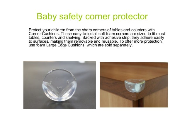 Baby safety corner protector Protect your children from the sharp corners of tables and counters with Corner Cushions. The...