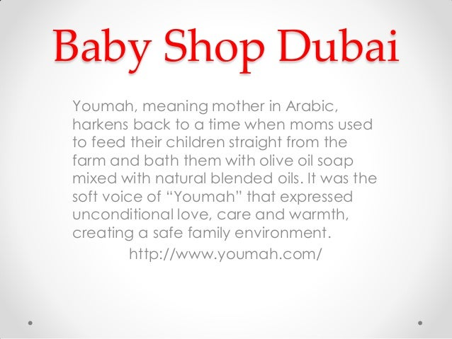 Baby Shop Dubai Youmah, meaning mother in Arabic, harkens back to a time when moms used to feed their children straight fr...