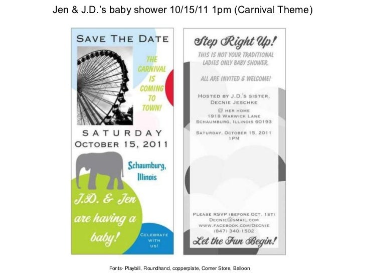 Jen & J.D.'s baby shower 10/15/11 1pm (Carnival Theme)           Fonts- Playbill, Roundhand, copperplate, Corner Store, Ba...