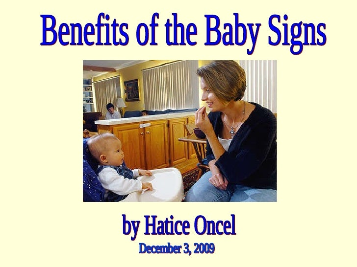 Benefits of the Baby Signs by Hatice Oncel December 3, 2009
