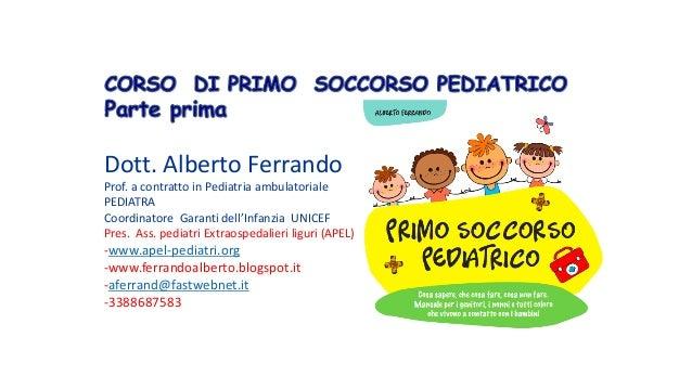Dott.AlbertoFerrando Prof.acontrattoinPediatriaambulatoriale PEDIATRA CoordinatoreGarantidell'InfanziaUNICEF ...