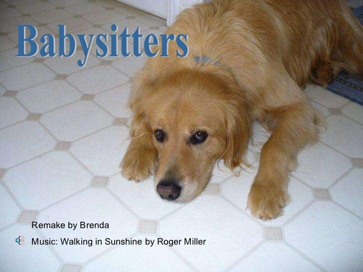 Babysitters Remake by Brenda Music: Walking in Sunshine by Roger Miller