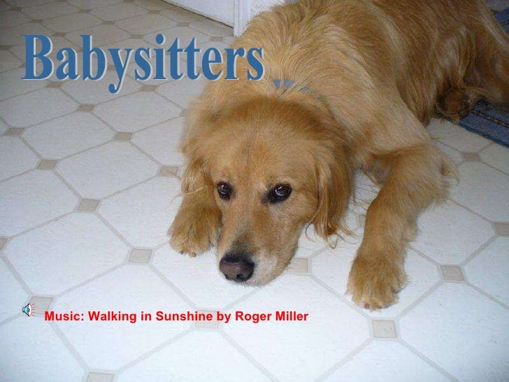 Babysitters Music: Walking in Sunshine by Roger Miller