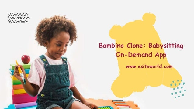 Bambino Clone: Babysitting On-Demand App www.esiteworld.com