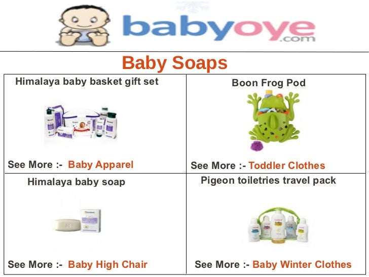 Baby Soaps Himalaya baby basket gift set           Boon Frog PodSee More :- Baby Apparel         See More :- Toddler Cloth...