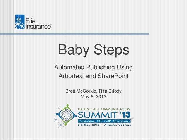 Baby StepsAutomated Publishing UsingArbortext and SharePointBrett McCorkle, Rita BriodyMay 8, 2013