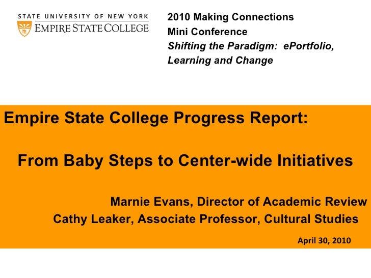 <ul><li>Empire State College Progress Report:  </li></ul><ul><li>From Baby Steps to Center-wide Initiatives   </li></ul><u...