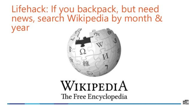 Lifehack: If you backpack, but need news, search Wikipedia by month & year