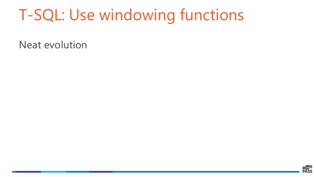 T-SQL: Use windowing functions Neat evolution