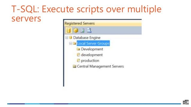 T-SQL: Execute scripts over multiple servers