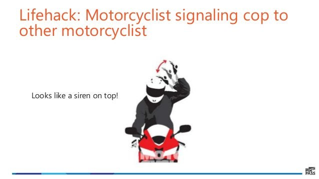 Lifehack: Motorcyclist signaling cop to other motorcyclist Looks like a siren on top!