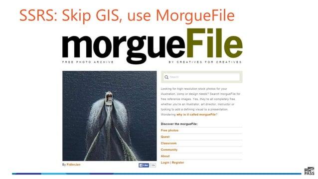 SSRS: Skip GIS, use MorgueFile