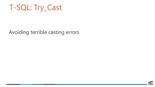 T-SQL: Try_Cast Avoiding terrible casting errors