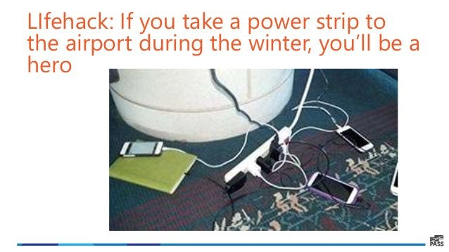 LIfehack: If you take a power strip to the airport during the winter, you'll be a hero