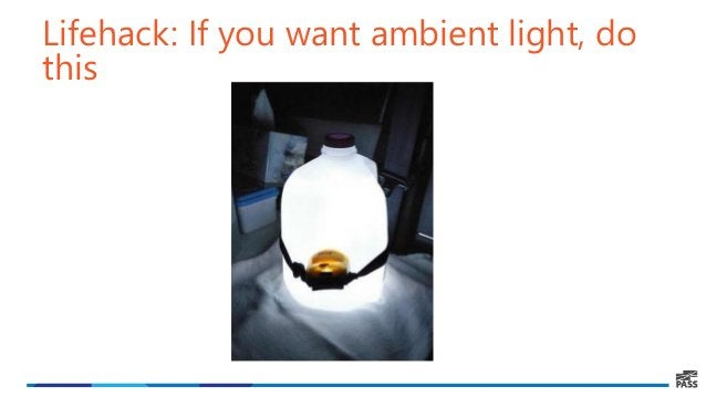 Lifehack: If you want ambient light, do this