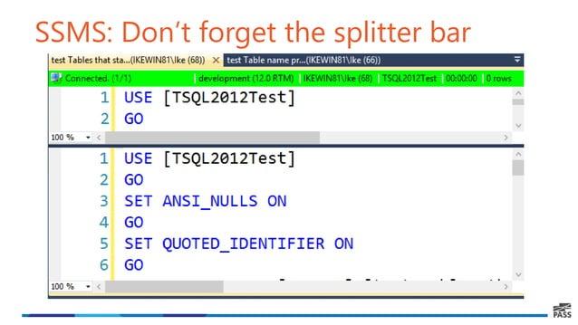 SSMS: Don't forget the splitter bar