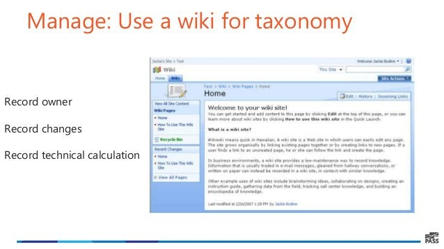 Manage: Use a wiki for taxonomy Record owner Record changes Record technical calculation