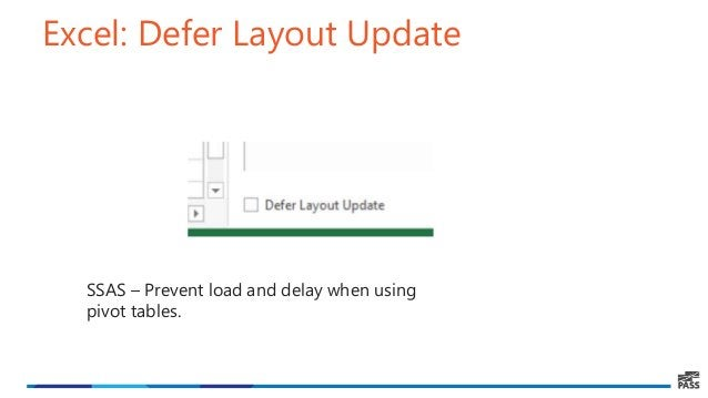 Excel: Defer Layout Update SSAS – Prevent load and delay when using pivot tables.