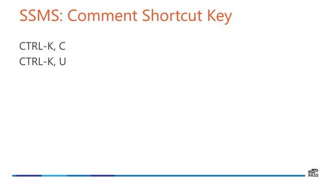 SSMS: Comment Shortcut Key CTRL-K, C CTRL-K, U