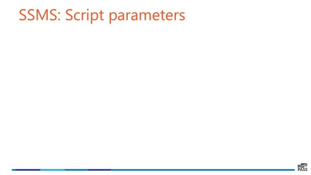 SSMS: Script parameters